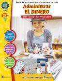 Destrezas Prácticas Para la Vida - Administrar el Dinero Gr. 9-12+