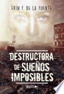 Destructora de sueños Imposibles