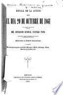 Detall de la acción que el día 20 de octubre de 1861 la Brigada mixta del mando del ciudadano general Santiago Tapia libró en la sierra intermedia de Pachuca al Mineral del Monte