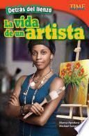 Detrás de lienzo: La vida de un artista