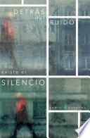 Detrs del ruido existe el silencio