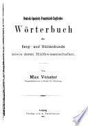 Deutsch-spanisch-französisch-englisches Wörterbuch der Berg- und Hüttenkunde sowie deren Hülfswissenschaften