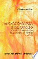 Developmental Assignments: Creating Learning Experiences Without Changing Jobs (Spanish)