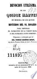 Devoción utilisíma de los quince martes, en memoria de los quince misterios del SS. Rosario
