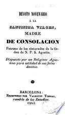 Devoto novenario á la Santisima Virgen Madre de Consolacion, patrona de los cinturados de la Orden de N.P.S. Agustin