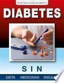 Diabetes - Sin dieta, medicinas o insulina