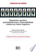 Diagnóstico genético preimplantacional y responsabilidad médica por falsos negativos