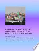 DIAGNÓSTICO SOBRE LECTURA Y ESCRITURA EN ESTUDIANTES DE EDUCACIÓN SUPERIOR: 2014 - 2015