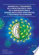 Diagnóstico y tratamiento de la infección por el virus de la inmunodeficiencia humana, Infecciones oportunistas y trastornos relacionados