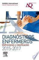 Diagnósticos enfermeros. Definiciones y clasificación 2015-2017. Edición hispanoamericana