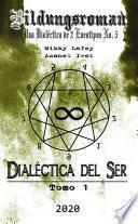 Dialéctica del Ser: Tomo I - Ping