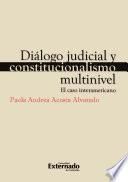 Diálogo judicial y constitucionalismo multinivel