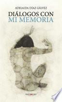 Diálogos con mi memoria