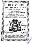Dialogos de medallas, inscriciones y otras antiguedades