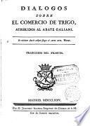 Diálogos sobre el comercio de trigo,atribuidos al --- traducidos del francés