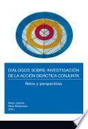 Diálogos sobre investigación de la acción didáctica conjunta