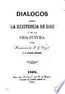 Dialogos sobre la existencia de Dios y de la vida futura, etc