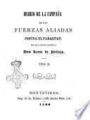 Diario de la campaña de las fuerzas aliadas contra el Paraguay por el coronel oriental Don Leon de Palleja