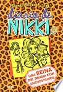 Diario de Nikki #9. Una reina del drama con muchos humos