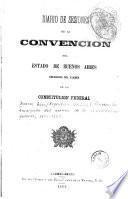 Diario de sesiones de la Convencion del estado de Buenos Aires encargada del examen de la Constitución federal