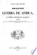 Diario de un testigo de la guerra de Africa ... Ilustrado, etc. [With a portrait.]