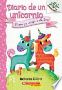 Diario de un Unicornio #1: El amigo mágico de Iris (Bo's Magical New Friend)