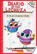 Diario de una Lechuza #5: El Día de Corazones Cálidos (Owl Diaries #5: Warm Hearts Day)