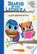 Diario de una Lechuza #9: La gran pijamada de Eva (Eva's Big Sleepover)