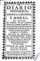 Diario historico, politico-canonico y moral ... Dividido en doze partes por los doze meses del año. (Indice general.).