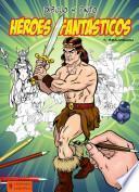 Dibujo y pinto héroes fantásticos