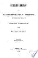 Diccionario abreviado de galicismos, provincialismos y correcciones de lenguaje
