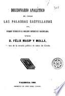 Diccionario analítico de todas las palabras castellanas que pueden tener en la oración diferente significado