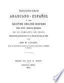 Diccionario araucano-español;ó sea, Calepino chileno-hispano