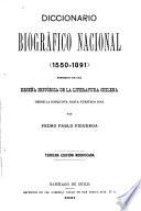 Diccionario biográfico nacional (1550-1891) precedido de una reseña histórica de la literatura chilena desde la conquista hasta nuestros dias