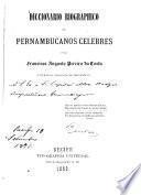 Diccionario biographico de Pernambucanos celebres