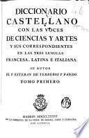 Diccionario castellano con las voces de ciencias y artes y sus correspondientes en las tres lenguas francesa, latina é italiana: A-D