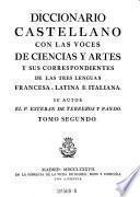 Diccionario Castellano con las voces de ciencias y artes y sus correspondientes en las tres linguas francesca latina e italiana