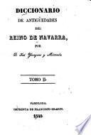 Diccionario de Antigüedades del Reino de Navarra con adiciones