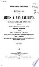 Diccionario de artes y manufacturas, de agricultura, de minas, etc: A