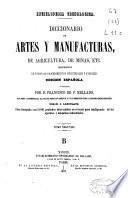 Diccionario de artes y manufacturas, de agricultura, de minas, etc: B-E