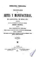 Diccionario de artes y manufacturas de agricultura, de minas, etc