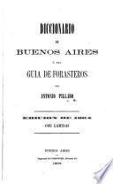Diccionario de Buenos Aires, ó sea guia de forasteros