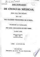 Diccionario de ciencias médicas por una sociedad de los más célebres profesores de Europa