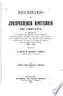 Diccionario de jurisprudencia hipotecaria de España