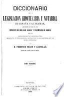 Diccionario de la legislación hipotecaria y notarial de España y ultramar