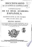 Diccionario de la lengua castellana compuesto por la Real Academia Española, reducido a un tomo para su más fácil uso