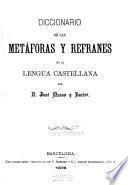 Diccionario de las metáforas y refranes de la lengua castellana