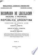 ...Diccionario de legislacion nacional y provincial de la Republica Argentina