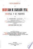 Diccionario de legislación penal, procesal y de prisiones