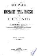 Diccionario de legislación penal, procesal y de prisiones: letras L á Z